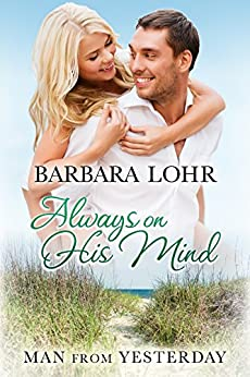 Always on His Mind (Man from Yesterday Book 2) by [Barbara Lohr]