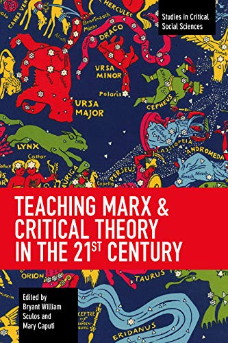Compare Textbook Prices for Teaching Marx & Critical Theory in the 21st Century Studies in Critical Social Science  ISBN 9781642591958 by Sculos, Bryant William,Caputi, Mary