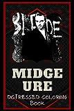 Midge Ure Distressed Coloring Book: Artistic Adult Coloring Book