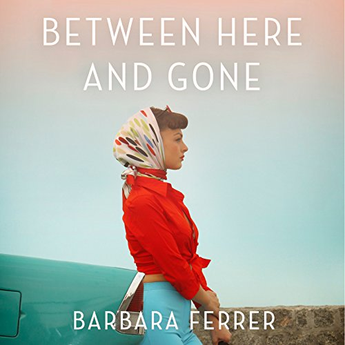 Between Here and Gone audiobook cover art
