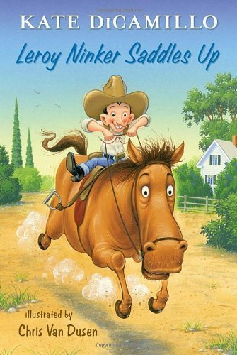 Leroy Ninker Saddles Up: Tales from Deckawoo Drive, Volume One by Kate DiCamillo (2014-08-26)