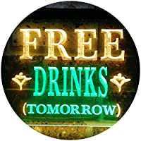 Free Drinks Tomorrow Bar Illuminated Dual Color LED看板 ネオンプレート サイン 標識 緑色 + 黄色 300 x 210mm st6s32-i0649-gy