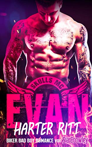 Skulls MC - Evan - Harter Ritt: Biker Bad Boy Romance (Band, Band 1)