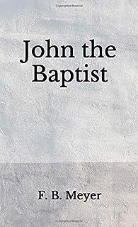 John the Baptist: (Aberdeen Classics Collection)