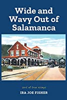 Wide and Wavy Out of Salamanca: Sort of True Essays