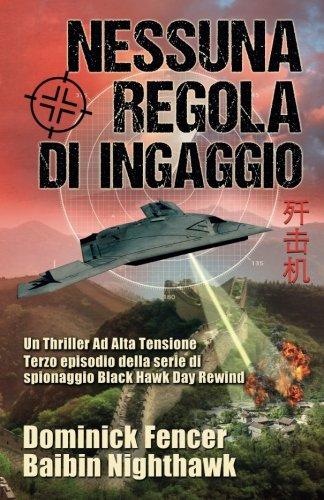 Nessuna Regola di Ingaggio: Terzo episodio della serie di spionaggio Black Hawk Day Rewind: Volume 3