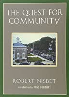 The Quest for Community: A Study in the Ethics of Order and Freedom (Background: Essential Texts for the Conservative Mind)