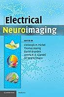 Electrical Neuroimaging (Cambridge Medicine (Hardcover))