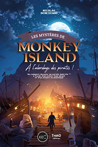 Les mystères de Monkey Island: A l'abordage des pirates! (Sagas) (French Edition)