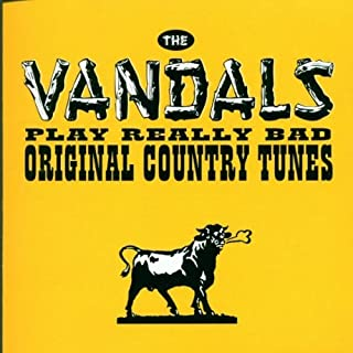 Play Really Bad Original Country Tunes by Vandals (2005-07-29)