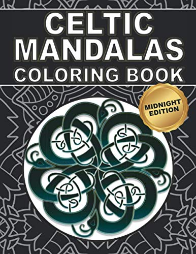Celtic Mandalas Coloring Book: Midnight Edition: 30 Mandala Patterns with Celtic Symbols to Color for Relaxing and Stress Relief | Gift Idea for Teenagers and Adults