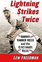 Lightning Strikes Twice: Johnny Vander Meer and the Cincinnati Reds