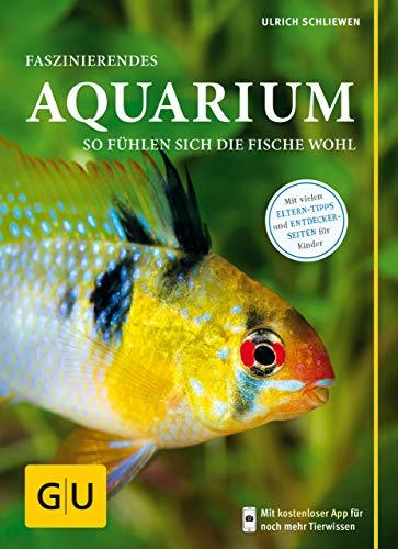 Faszinierendes Aquarium: So fühlen sich die Fische wohl. Mit Eltern-Tipps (GU Mein Heimtier)