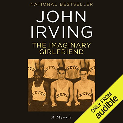 The Imaginary Girlfriend                   By:                                                                                                                                 John Irving                               Narrated by:                                                                                                                                 Joe Barrett                      Length: 3 hrs and 23 mins     34 ratings     Overall 3.9