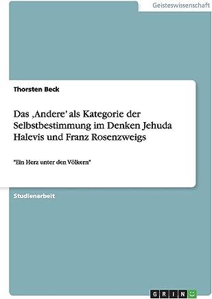 Das ,Andere als Kategorie der Selbstbestimmung im Denken Jehuda Halevis und Franz Rosenzweigs: Ein Herz unter den Völkern