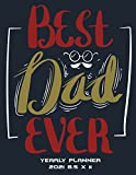 """Best Dad Ever: Yearly Planner 2021 8.5 x 11: Yearly Calendar Book 2021, Weekly/Monthly/Yearly Calendar Journal, Large 8.5"""" x 11"""" 365 Daily journal ... Agenda Planner, Calendar Schedule Organizer"""