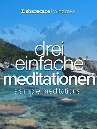 Drei Einfache Meditationen (3 simple meditations)