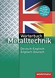 Wörterbuch Metalltechnik: Deutsch-Englisch / Englisch-Deutsch: 3. Auflage, 2012