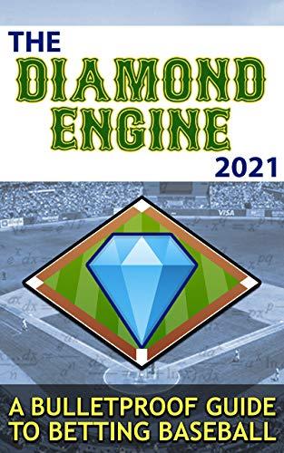 The Diamond Engine: A Bulletproof Guide to Betting Baseball (English Edition)