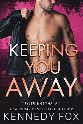 Keeping You Away (Tyler & Gemma duet Book 1)