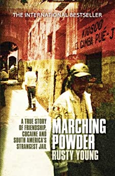 Marching Powder by [Rusty Young]
