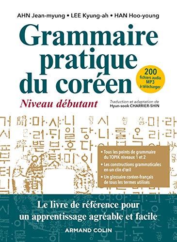 Grammaire pratique du coréen - Niveau débutant: Niveau débutant