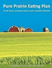 Pure Prairie Eating Plan: Fresh food, practical menus and a healthy lifestyle