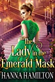 The Lady in the Emerald Mask: A Historical Regency Romance Novel