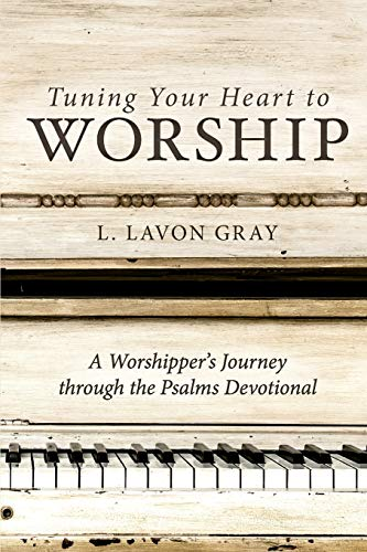 Tuning Your Heart to Worship: A Worshipper's Journey through the Psalms Devotional