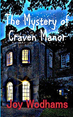 Compare Textbook Prices for The Mystery of Craven Manor: An Adventure Story for 9 to 13 year olds 1 Edition ISBN 9781508777168 by Wodhams, Joy