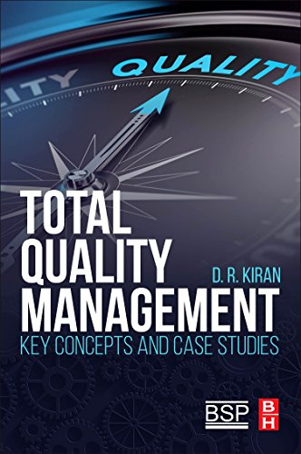 Compare Textbook Prices for Total Quality Management: Key Concepts and Case Studies 1 Edition ISBN 9780128110355 by Kiran, D.R.