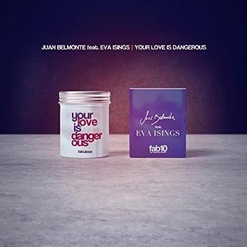 Your Love Is Dangerous (Remixes)