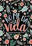 Agenda 2020 semana vista: No me da la vida: Del 1 de enero de 2020 al 31 de diciembre de 2020: Diario, organizador y planificador con vista semanal y mensual español 9152