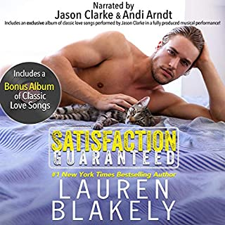 Satisfaction Guaranteed                   By:                                                                                                                                 Lauren Blakely                               Narrated by:                                                                                                                                 Jason Clarke,                                                                                        Andi Arndt                      Length: 6 hrs and 17 mins     92 ratings     Overall 4.8