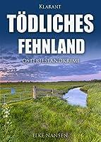 Toedliches Fehnland. Ostfrieslandkrimi