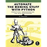Automate the Boring Stuff with Python: Practical Programming for Total Beginners (English Edition)