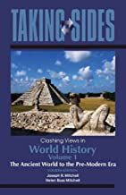 Taking Sides: Clashing Views in World History, Volume 1: The Ancient World to the Pre-Modern Era (Annual Editions)