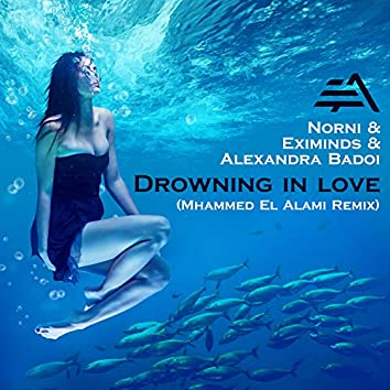 Drowning In Love (Mhammed El Alami Remix)