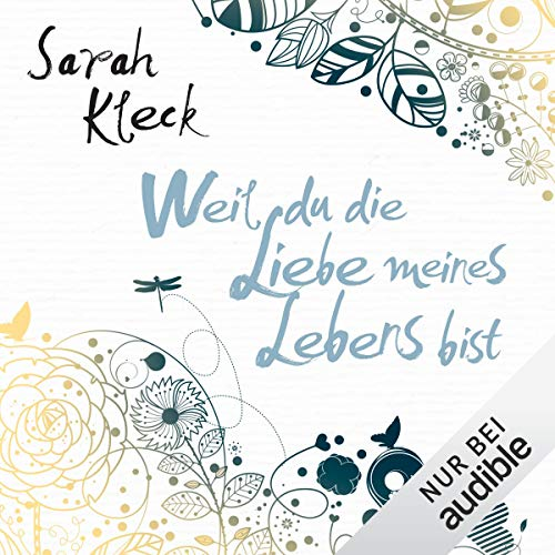 Weil du die Liebe meines Lebens bist                   By:                                                                                                                                 Sarah Kleck                               Narrated by:                                                                                                                                 Katja Hirsch                      Length: 11 hrs and 29 mins     Not rated yet     Overall 0.0