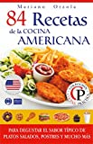 84 RECETAS DE LA COCINA AMERICANA: Para degustar el sabor t�