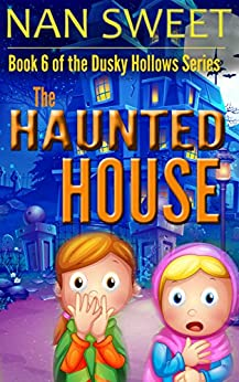 (6) The Haunted House (Dusky Hollows) by [Nan Sweet]