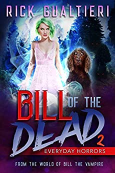 Everyday Horrors (Bill of the Dead Book 2) by [Rick Gualtieri]