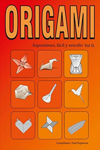 Origami: Espontáneo Fácil y Sencillo Vol II