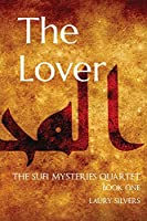 The Lover: The Sufi Mysteries Quartet Book One