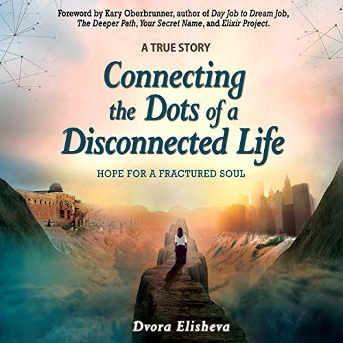 Connecting the Dots of a Disconnected Life audiobook cover art