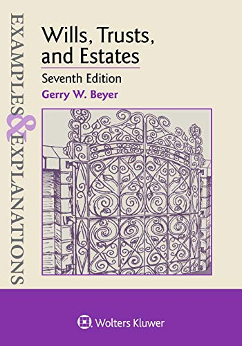 Compare Textbook Prices for Wills, Trusts, and Estates Examples & Explanations 7 Edition ISBN 9781454891703 by Beyer, Gerry W