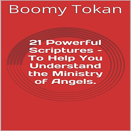 21 Powerful Scriptures - To Help You Understand the Ministry of Angels  By  cover art