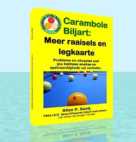 Carambole Biljart - Meer raaisels en legkaarte: Tafelprobleme en situasies wat jou taktiese denke en spelvaardighede sal verbeter (Afrikaans Edition)