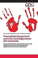 Procedimiento pericial para las investigaciones del homicidio