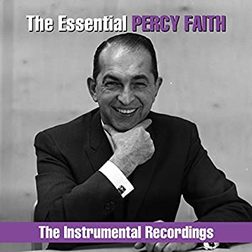 The Essential Percy Faith - The  Instrumental Recordings